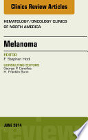 Melanoma An Issue Of Hematology Oncology Clinics  Book PDF