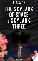 Read Online The Skylark of Space & Skylark Three (2 Sci-Fi Classics) For Free