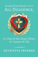 Pdf Guard Your Heart with All Diligence, for out of the Heart Flows the Issues of Life