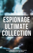 Pdf ESPIONAGE Ultimate Collection: True Spy Stories and Spy Biographies, Action Thrillers, International Mysteries & War Espionage