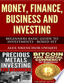 Money, Finance, Business and Investing: Beginners Basic Guide to Investments - Boxed Set