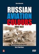 Russian Aviation Colours 1909-1922. Volume 3
