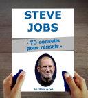 Steve Jobs : 75 conseils et inspirations pour réussir