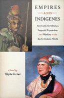 Empires and Indigenes: Intercultural Alliance, Imperial ...
