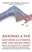 Pdf Antonio a tué Luis dans la cuisine avec une hache parce qu'il lui devait de l'argent Telecharger