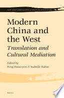 Modern China and the West  : Translation and Cultural Mediation