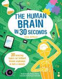 The Human Brain in 30 Seconds Book