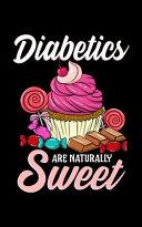 Diabetics Are Naturally Sweet