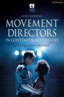Movement Directors in Contemporary Theatre