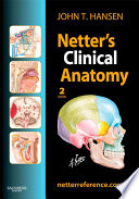 """Netter's Clinical Anatomy"" by John T. Hansen"