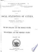 Census Reports Tenth Census: Report on the social statistics of cities, compiled by
