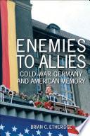 Enemies To Allies