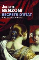 Secrets d'Etat - Tome 1 : La chambre de la reine