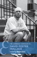 The Cambridge Companion to David Foster Wallace