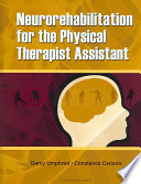 """Neurorehabilitation for the Physical Therapist Assistant"" by Darcy Umphred, Connie Carlson"