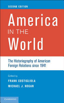 America in the World: The Historiography of American Foreign ...