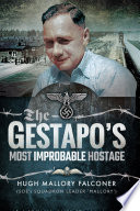 The Gestapo s Most Improbable Hostage