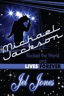 Michael Jackson Rocked the World and Lives Forever [Pdf/ePub] eBook
