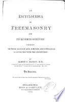 An Encyclopaedia of Freemasonry and Its Kindred Sciences