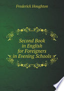 Second Book in English for Foreigners in Evening Schools