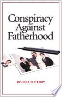 Conspiracy Against Fatherhood