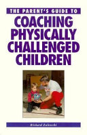 The Parent s Guide to Coaching Physically Challenged Children