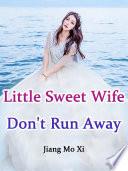 Little Sweet Wife  Don t Run Away  Book