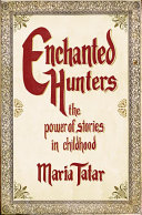 Enchanted Hunters: The Power of Stories in Childhood Pdf/ePub eBook