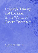 Language  Lineage and Location in the Works of Osbern Bokenham