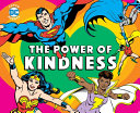 DC Super Heroes  The Power of Kindness