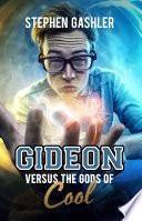 Gideon Versus the Gods of Cool