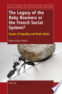 The Legacy of the Baby Boomers or the French Social System?  : Issues of Equality and Brain Drain