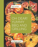 Oh Dear  365 Yummy BBQ and Grilling Recipes