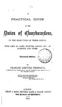 A Practical Guide to the Duties of Churchwardens in the Execution of Their Office