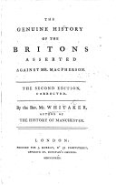 The genuine history of the Britons asserted, in a ... refutation of Mr. Macpherson's Introduction to the History of Great Britain and Ireland