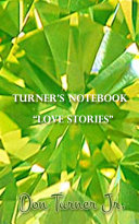 Turner   s Notebook    Love Stories