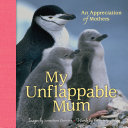 My Unflappable Mum: An Appreciation of Mothers