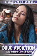 Drug Addiction And Substance Use Disorders