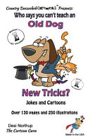 Who Says You Can't Teach an Old Dog New Tricks? -- Jokes and Cartoons