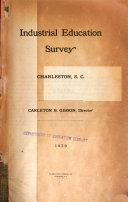 Industrial Education Survey  Charleston  S C