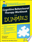 """Cognitive Behavioural Therapy Workbook For Dummies"" by Rhena Branch, Rob Willson"