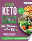 Vegan Keto Meal Plan & Cookbook for Women Over 50 [3 Books in 1]