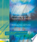 Counseling and Guidance in Schools  : Developing Policy and Practice