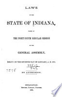 Laws Of The State Of Indiana Passed At The Session Of The General Assembly