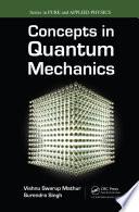 Concepts in Quantum Mechanics Book