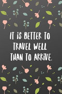 It Is Better to Travel Well Than to Arrive