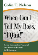 """When Can I Tell My Boss, """"I Quit!"""""""
