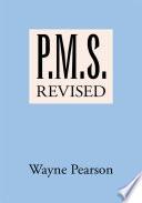 P.M.S. Revised