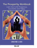 The Prosperity Workbook Learn How to Be Prosperous  Successful  and Happy
