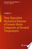 Time Dependent Mechanical Behavior of Ceramic Matrix Composites at Elevated Temperatures